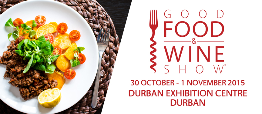 Good Food and Wine Show Durban